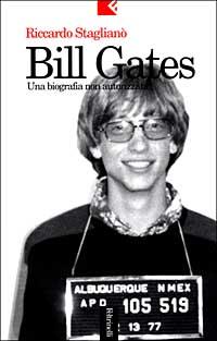 Bill Gates. Una bibliografia non autorizzata